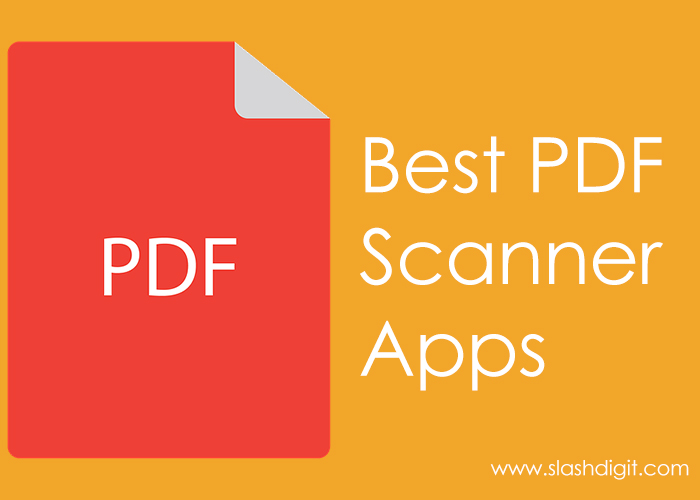 Top 7 Best PDF Scanner Apps for Android and iPhone in 2019   Slashdigit