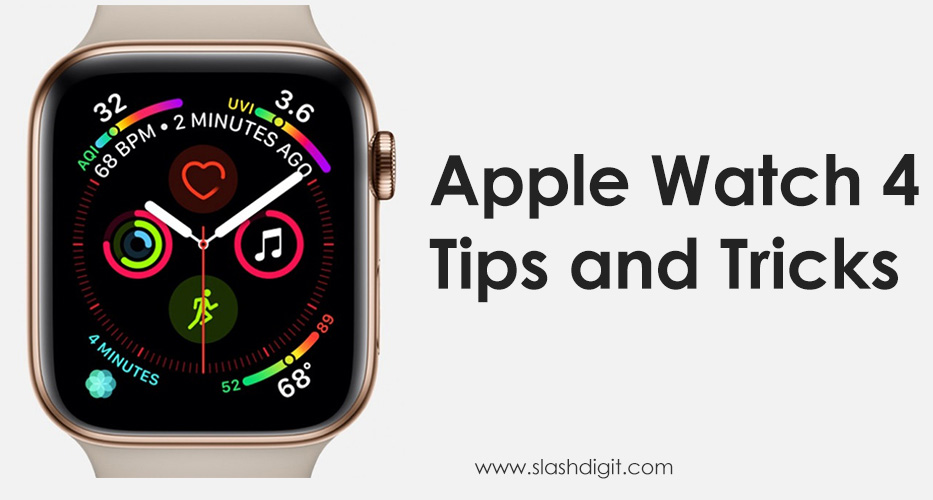 10 Lesser-Known and Exciting Apple Watch 4 Tips and Tricks
