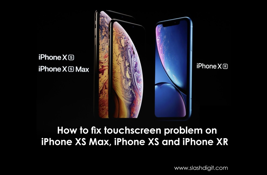 iPhone XS Max, iPhone XS and iPhone XR Touch Screen Not