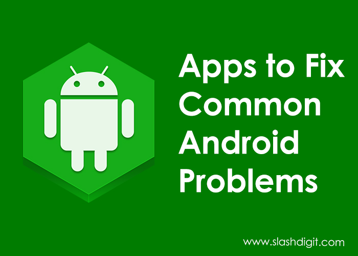 Top 10 Repair Apps To Fix Common Android Problems – LIFESTYLE