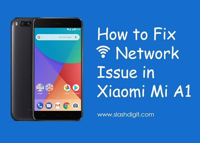 How to Fix Mi A1 Network Issue | Slashdigit