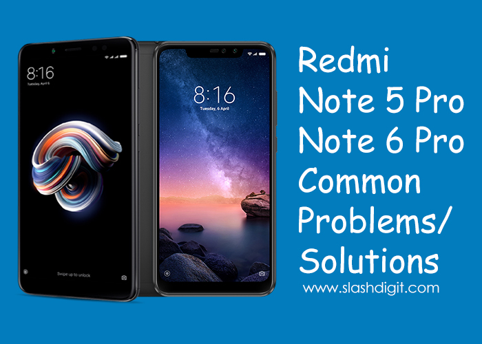 Redmi Note 5 Pro/Note 6 Pro Problems and Solutions | Slashdigit