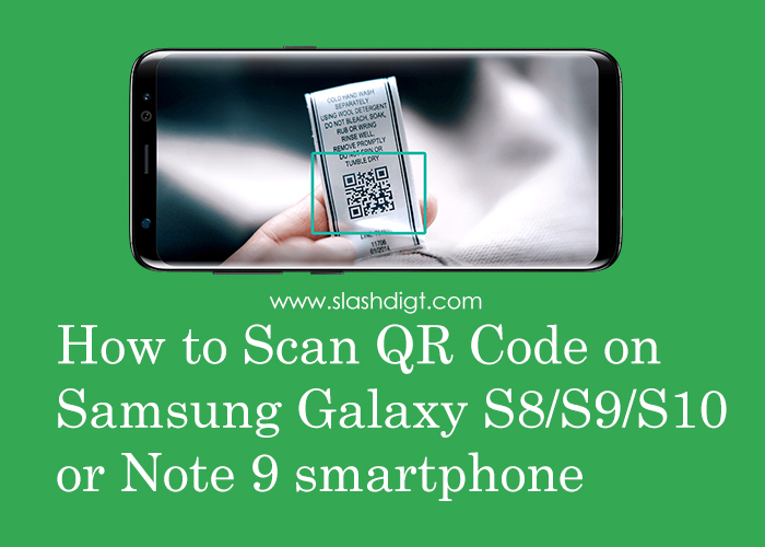 How to Scan QR Code on Samsung Galaxy S8/S9/S10/Note 9