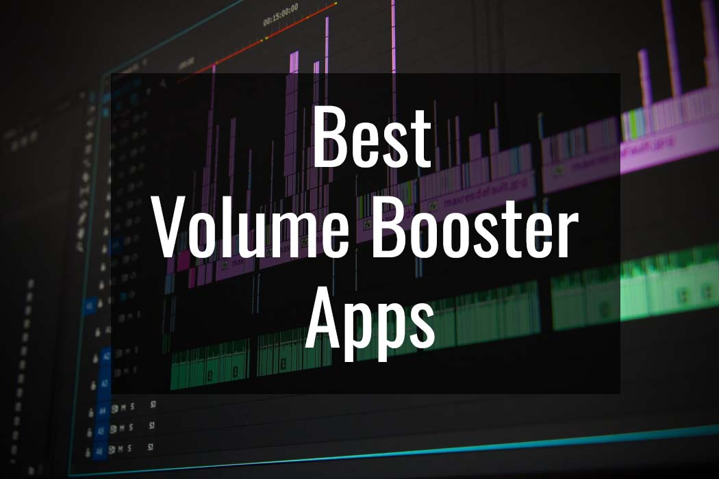 10 Best Volume Booster Apps For Android And Ios Slashdigit